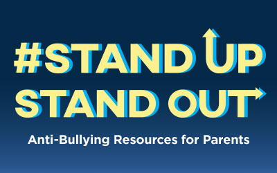 Stand Up Stand Out Anti-Bullying Resources for Parents