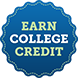 A badge with text Earn college credit