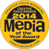 Creative Child Magazine 2014 Media of the Year Award