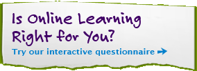 Is online learning right for you? Try our interactive questionnaire.